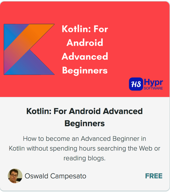 Kotlin: For Android Advanced Beginners - Hypr Software