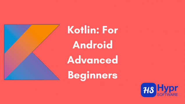 Kotlin- For Android Advanced Beginners